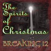 The Spirits of Christmas de Breaking 12