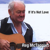 If It's Not Love de Reg McTaggart
