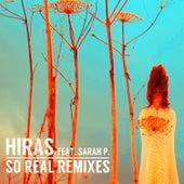 So Real (Remixes) by Hiras