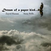 Dream of a Paper Bird by Zayed Hassan