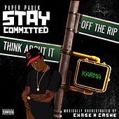 Stay Committed by Paper Paulk