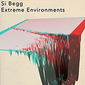 Extreme Environments by Si Begg