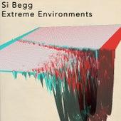 Extreme Environments de Si Begg