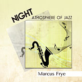 Night Atmosphere of Jazz by Marcus Frye