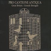 Great Britain by Pro Cantione Antiqua