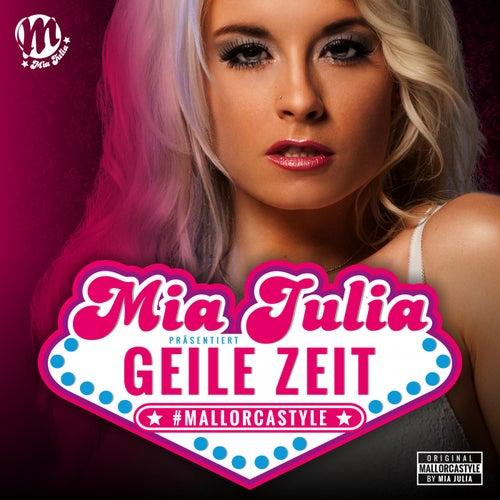 Geile Zeit von Mia Julia