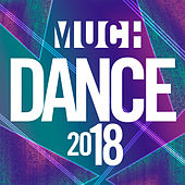 MuchDance 2018 by Various Artists