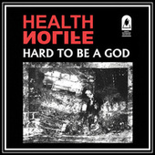 Hard To Be A God by HEALTH & Nolife