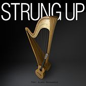 Strung Up by Strung Up