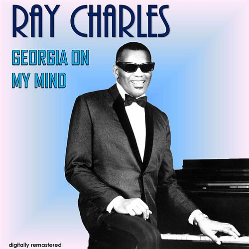 Georgia on My Mind (Digitally Remastered) by Ray Charles