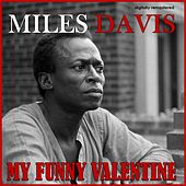 My Funny Valentine (Digitally Remastered) by Miles Davis