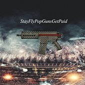 StayFlyPopGunsGetPaid (feat. Dt) by LD