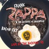 Bacon Fat - Live at the Rockpile '69 van Frank Zappa