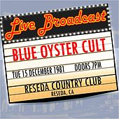Live Broadcast  15th December 1981 Reseda Country Club de Blue Oyster Cult