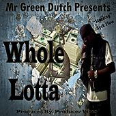 Whole Lotta by Syckflow