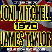 Live In The UK 1970  - The Rare London Radio Broadcast de Joni Mitchell And James Taylor