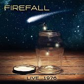 Live...1976 by Firefall