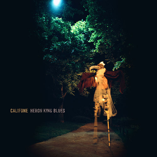Heron King Blues (Deluxe Edition) by Califone