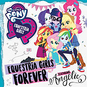 Equestria Girls Forever de My Little Pony