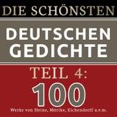 Die schönsten deutschen Gedichte 4 (100 Werke von Heinrich Heine, Joseph von Eichendorff, Eduard Mörike, Franz Grillparzer, Annette von Droste-Hülshoff, Hoffmann von Fallersleben und vielen mehr.) von Jürgen Fritsche