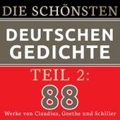 Die schönsten deutschen Gedichte 2 (88 Werke von Matthias Claudius, Johann Wolfgang von Goethe und Friedrich Schiller.) von Jürgen Fritsche