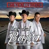 Ahí Viene Lo Bueno by Los del Bajío