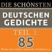 Die schönsten deutschen Gedichte 1 (85 Werke von Martin Luther, Paul Gerhardt, Andreas Gryphius und vielen mehr.) von Jürgen Fritsche