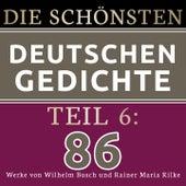 Die schönsten deutschen Gedichte 6 (86 Werke von Wilhelm Busch und Rainer Maria Rilke.) von Jürgen Fritsche