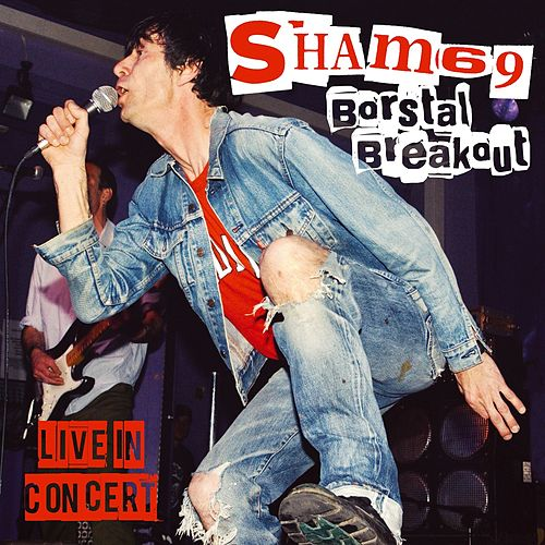 Borstal Breakout - Live in Concert by Sham 69