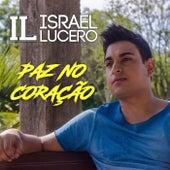 Paz no Coração by Israel Lucero