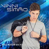Não Pensar em Você by Vinni Simão
