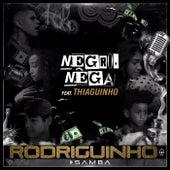 Negro, Nêga by Rodriguinho