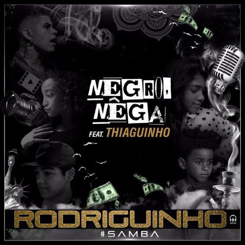 Negro, Nêga de Rodriguinho