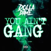 You Ain't Gang von Dolla Dame