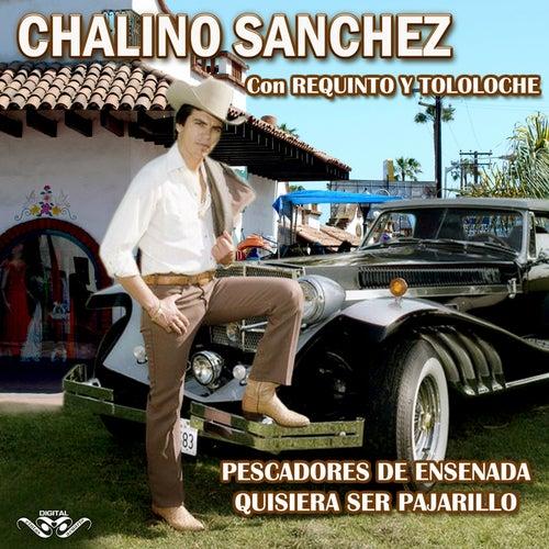Pescadores de Ensenada Quisiera Ser Pajarillo by Chalino Sanchez