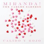 Cálido y Rojo van Miranda!