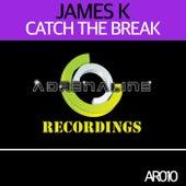 Catch The Break by James K