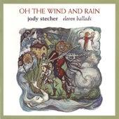 Oh the Wind and Rain by Jody Stecher & Kate Brislin