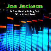 Is She Really Going Out With Him (Live) de Joe Jackson