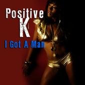 I Got A Man (Re-Recorded / Remastered) von Positive K