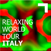 Relaxing World Tour: Italy by Various Artists