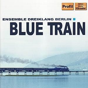 Blue Train by Ensemble Dreiklang Berlin