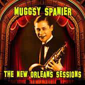 The New Orleans Sessions by Muggsy Spanier