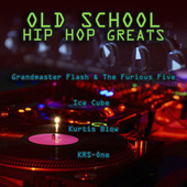 Old School Hip Hop Greats by Various Artists