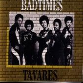 Bad Times - Tavares Live de Tavares