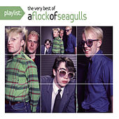 Playlist: The Very Best of A Flock of Seagulls von A Flock of Seagulls
