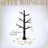 Autumn Leaves von After Midnight