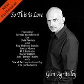 So This Is Love de Glen Agritelley