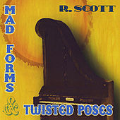 Mad Forms & Twisted Poses by R. Scott