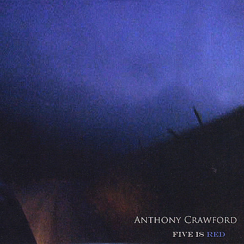 Five Is Red by Anthony Crawford